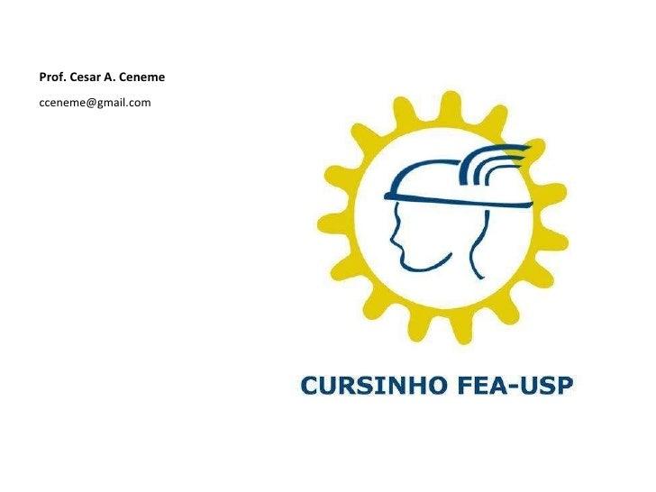 Prof. Cesar A. Ceneme <ul><li>[email_address] </li></ul>