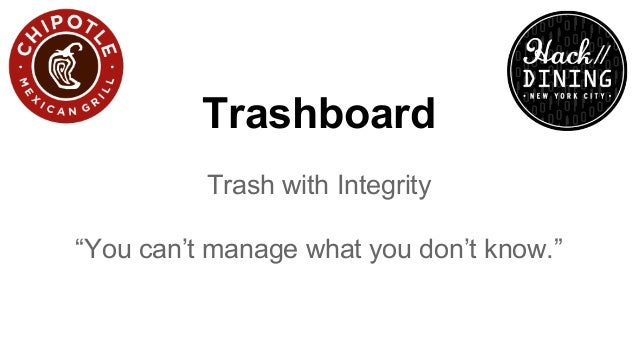 """Trashboard Trash with Integrity """"You can't manage what you don't know."""""""