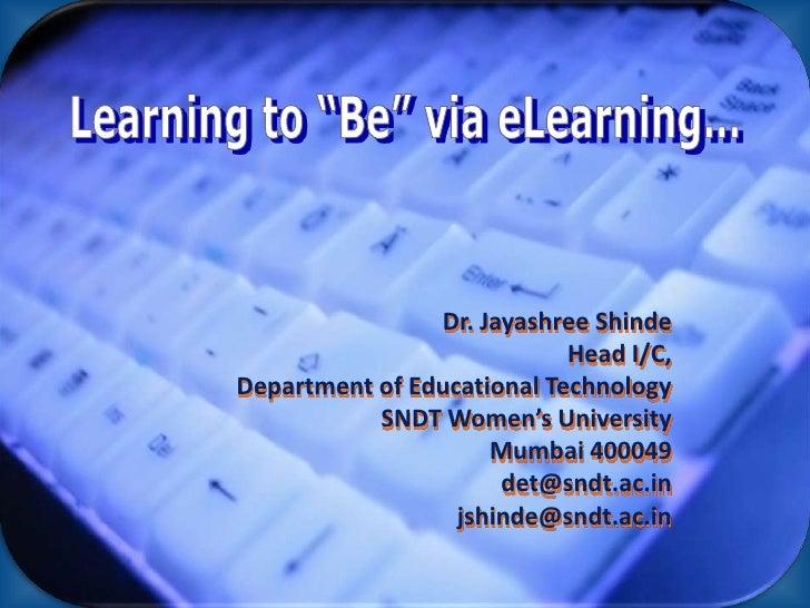 Dr. Jayashree Shinde                            Head I/C,Department of Educational Technology           SNDT Women's Unive...