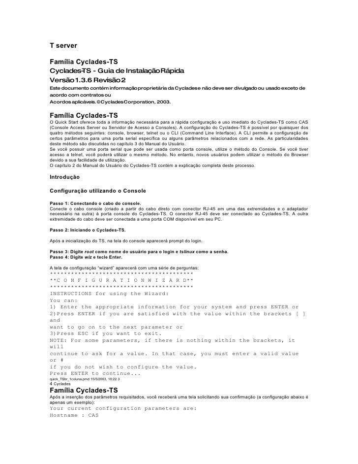 T server  Família Cyclades-TS Cyclades- - Guia de InstalaçãoRápida          TS Versão 1.3.6 Revisão 2 Este documento conté...