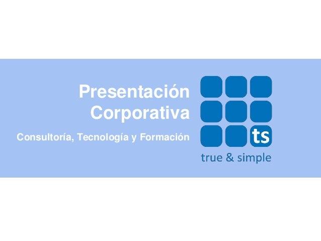 Presentación             CorporativaConsultoría, Tecnología y Formación