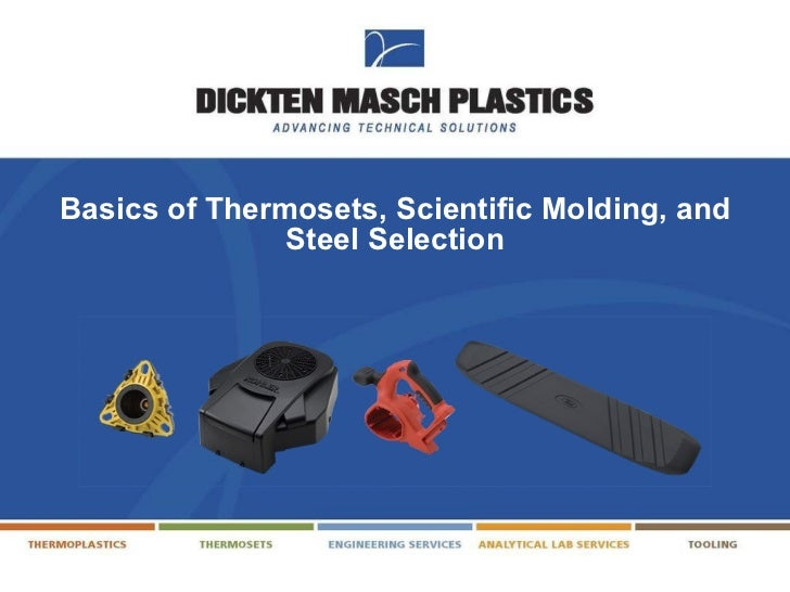 Basics of Thermosets, Scientific Molding, and Steel Selection