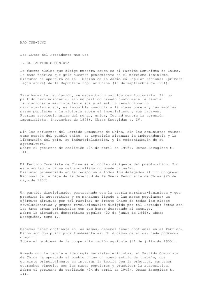 MAO TSE-TUNGLas Citas del Presidente Mao TseI. EL PARTIDO COMUNISTALa fuerza-núcleo que dirige nuestra causa es el Partido...