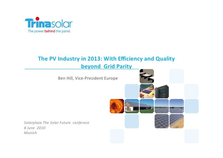 "The Solar Future DE - Ben Hill ""What is the 2013 vision of a global leading manufacturer of crystalline modules?"""