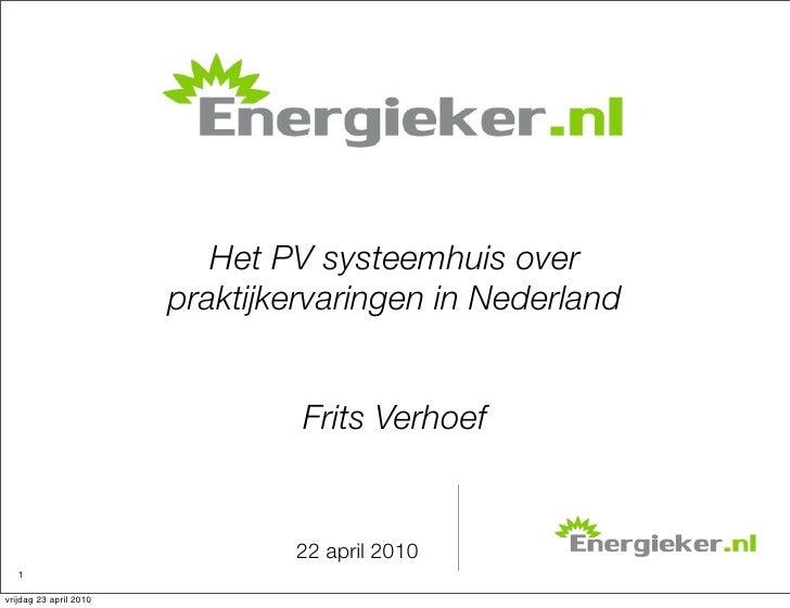 Energieker                             Het PV systeemhuis over                         praktijkervaringen in Nederland    ...
