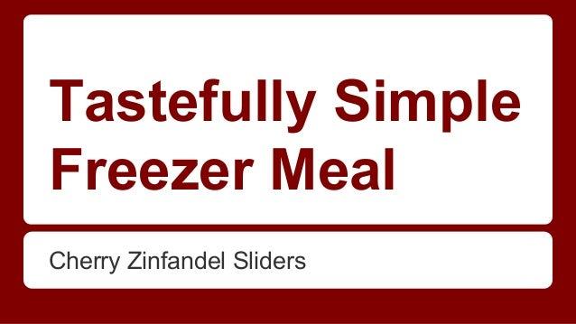 Tastefully Simple Freezer Meal Cherry Zinfandel Sliders