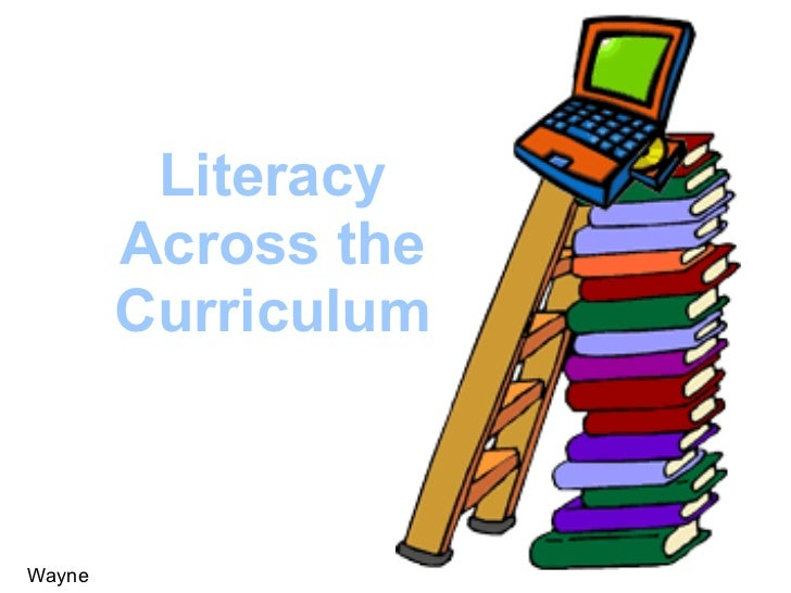 Literacy        Across the        CurriculumWayne