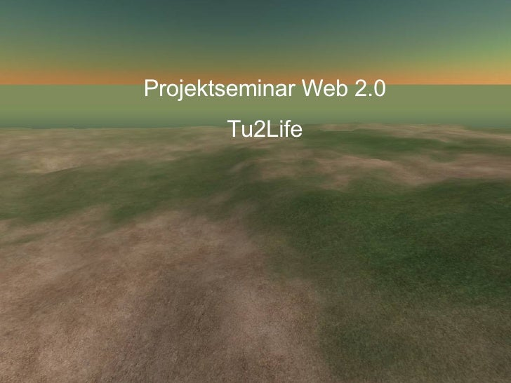 Projektseminar Web 2.0 Tu2Life