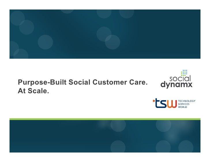 Purpose-Built Social Customer Care.At Scale.