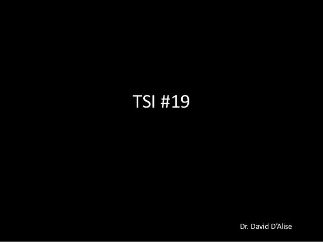 TSI #19  Dr. David D'Alise