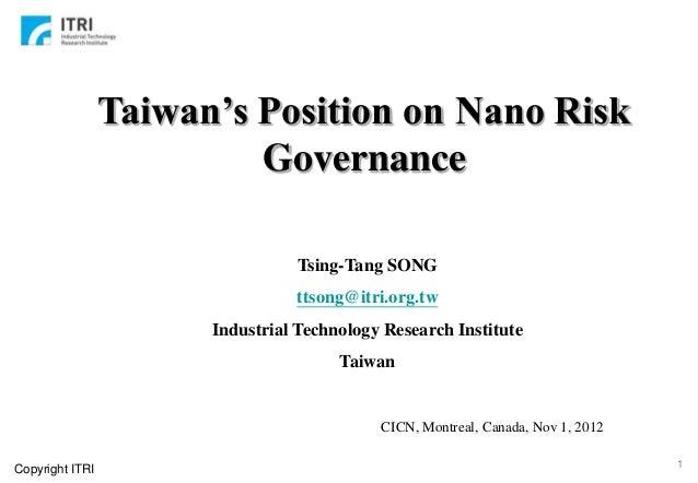 Taiwan's Position on Nano Risk                          Governance                                 Tsing-Tang SONG        ...