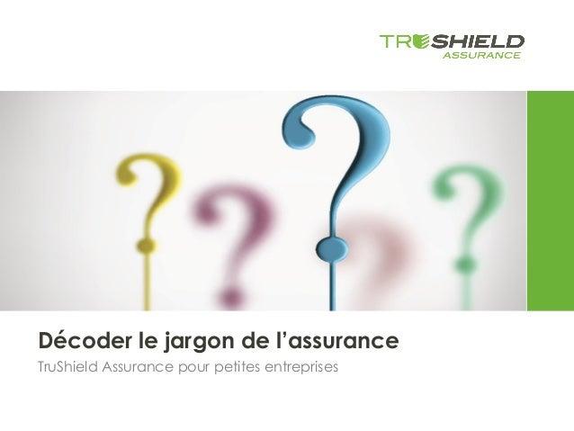 Décoder le jargon de l'assurance TruShield Assurance pour petites entreprises