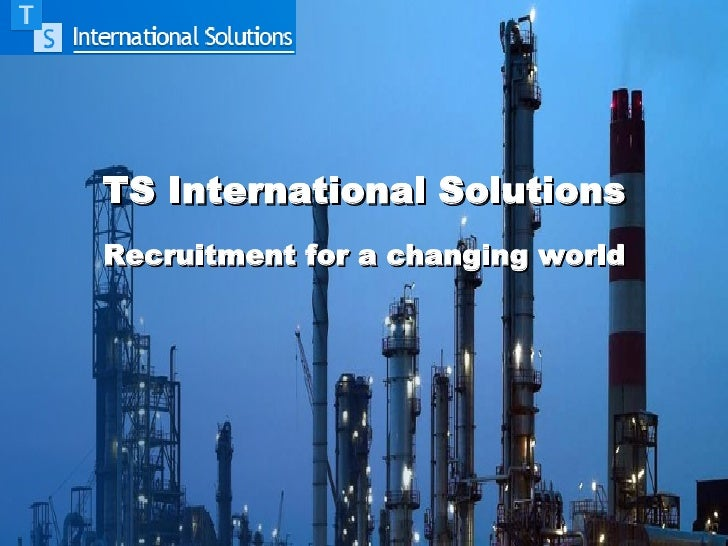 TS International SolutionsRecruitment for a changing world