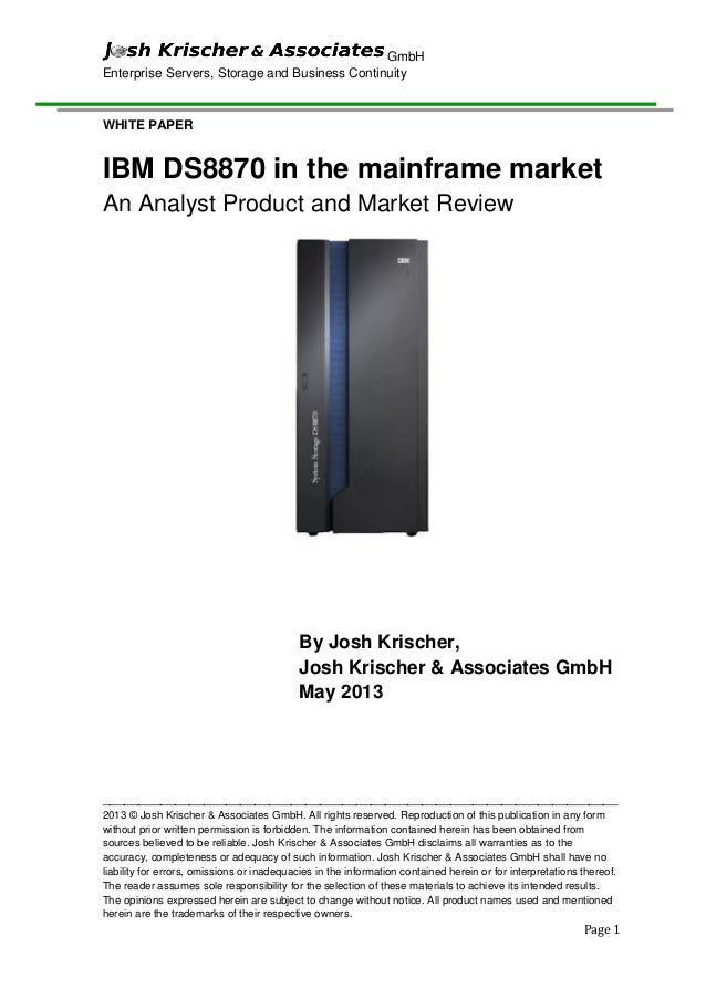 IBM DS8870 in the mainframe market - An Analyst Product and Market Review