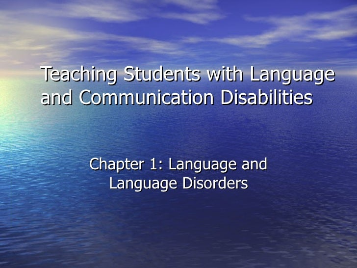 Teaching Students with Languageand Communication Disabilities     Chapter 1: Language and       Language Disorders