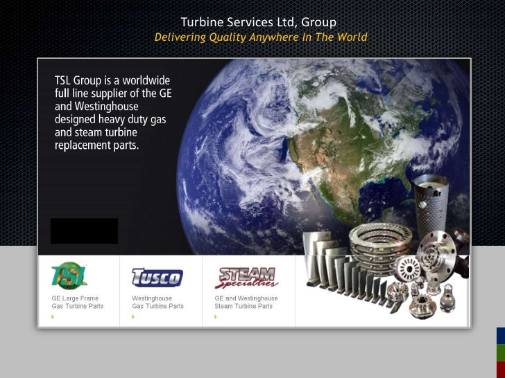 Turbine Services Ltd, Group<br />Delivering Quality Anywhere In The World <br />