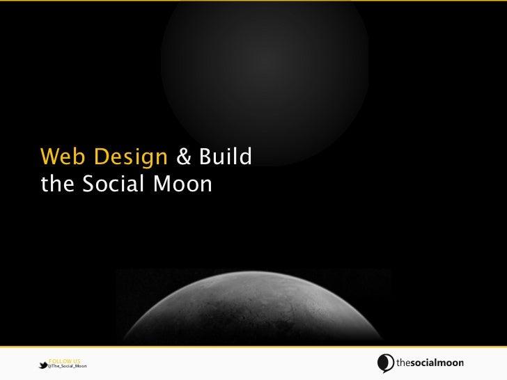 Web Design & Buildthe Social MoonFOLLOW US@The_Social_Moon