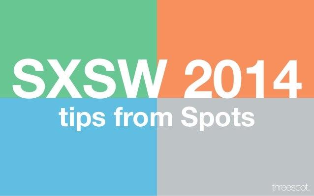 SXSW 2014 tips from Spots