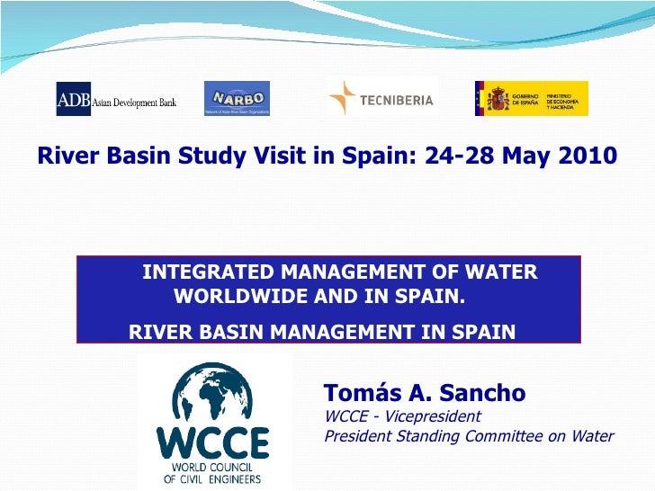 <ul><li>Tomás A. Sancho </li></ul><ul><li>WCCE - Vicepresident </li></ul><ul><li>President Standing Committee on Water </l...