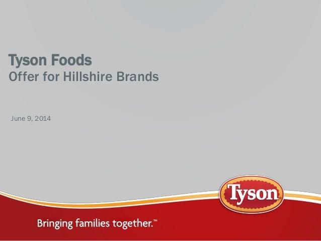 Tyson Foods Offer for Hillshire Brands June 9, 2014