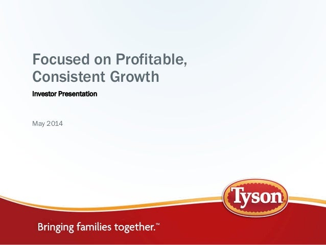 Focused on Profitable, Consistent Growth Investor Presentation May 2014