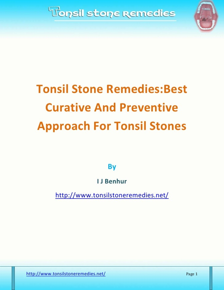 Tonsil Stone Remedies:Best Curative And Preventive Approach For Tonsil Stones