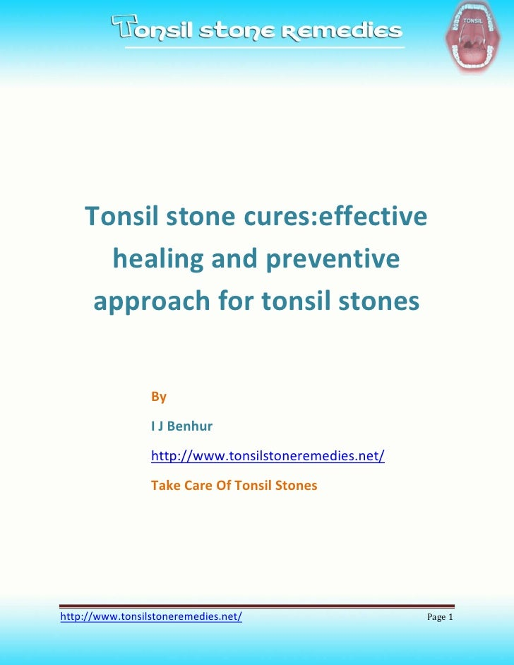 Tonsil stone cures:effective      healing and preventive     approach for tonsil stones                 By                ...