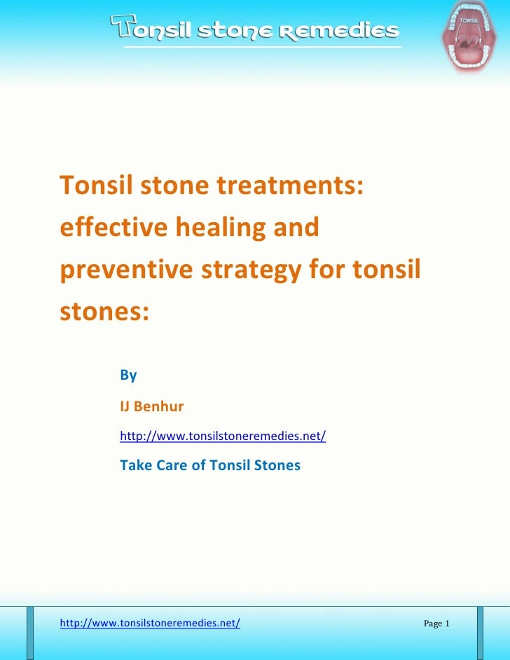 Tonsil stone treatments:effective healing andpreventive strategy for tonsilstones:           By           IJ Benhur       ...