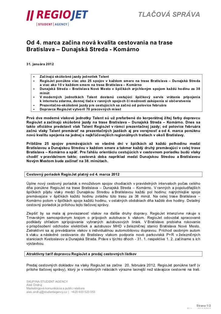 TLAČOVÁ SPRÁVAOd 4. marca začína nová kvalita cestovania na traseBratislava – Dunajská Streda - Komárno31. januára 2012   ...