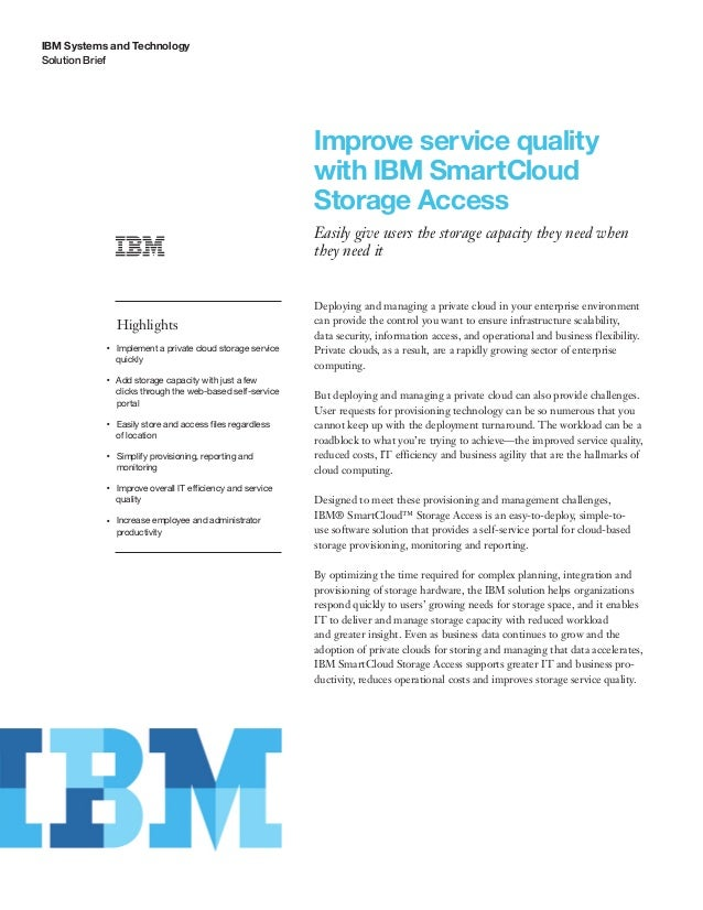 IBM Systems and Technology Solution Brief Improve service quality with IBM SmartCloud Storage Access Easily give users the...