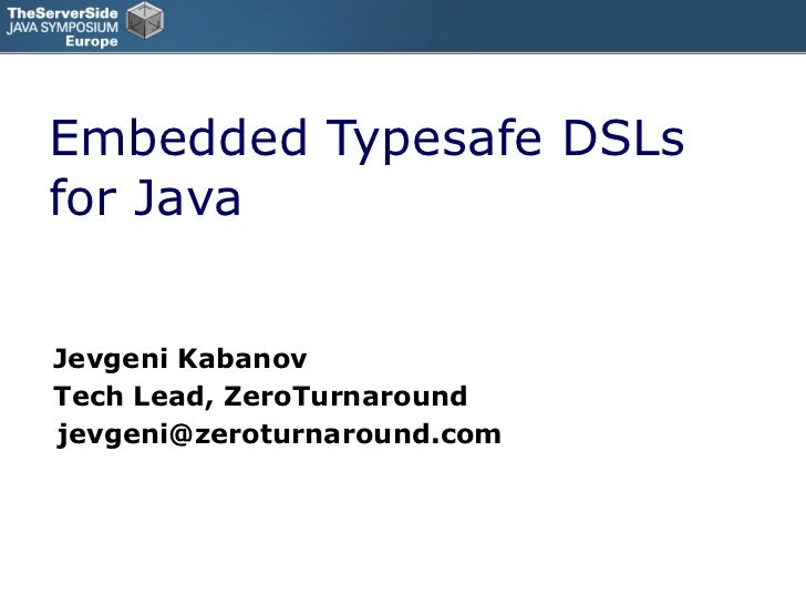 Embedded Typesafe Domain Specific Languages for Java