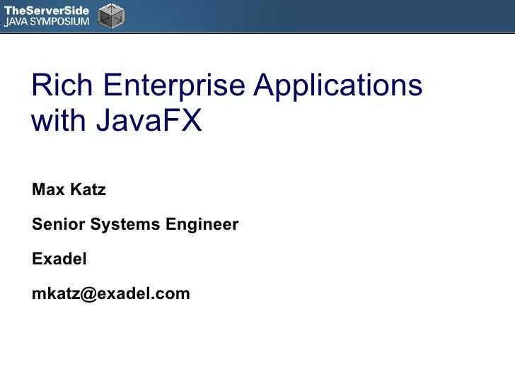 Rich Enterprise Applications with JavaFX
