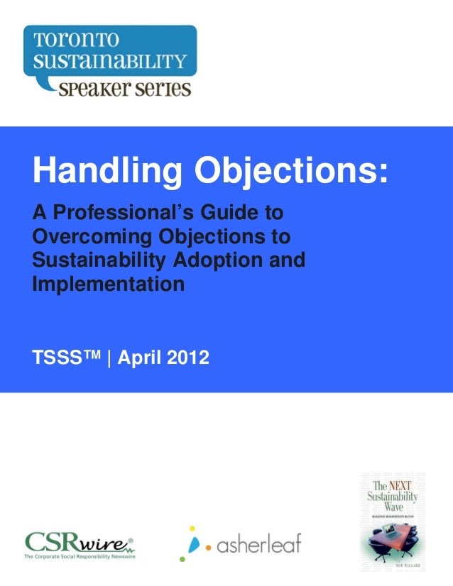 THandling Objections:A Professional's Guide toOvercoming Objections toSustainability Adoption andImplementationTSSS™ | Apr...