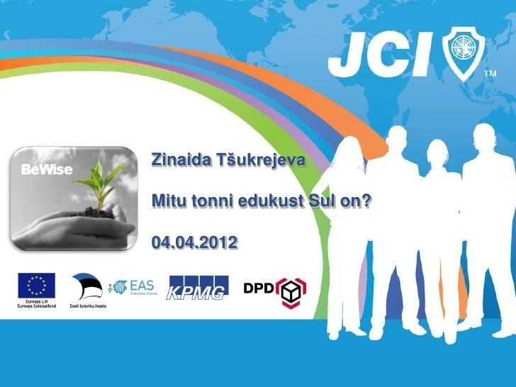 Zinaida TšukrejevaMitu tonni edukust Sul on?04.04.2012