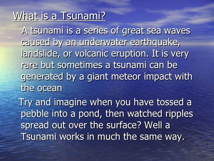 an understanding of a tsunami and its cause In alaska, it is extremely important to understand earthquakes and tsunamis, their  causes, the hazards they can produce, and what to do before,.
