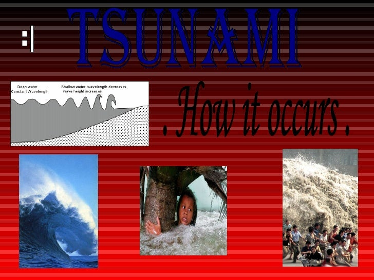 Tsunami . How it occurs . :|
