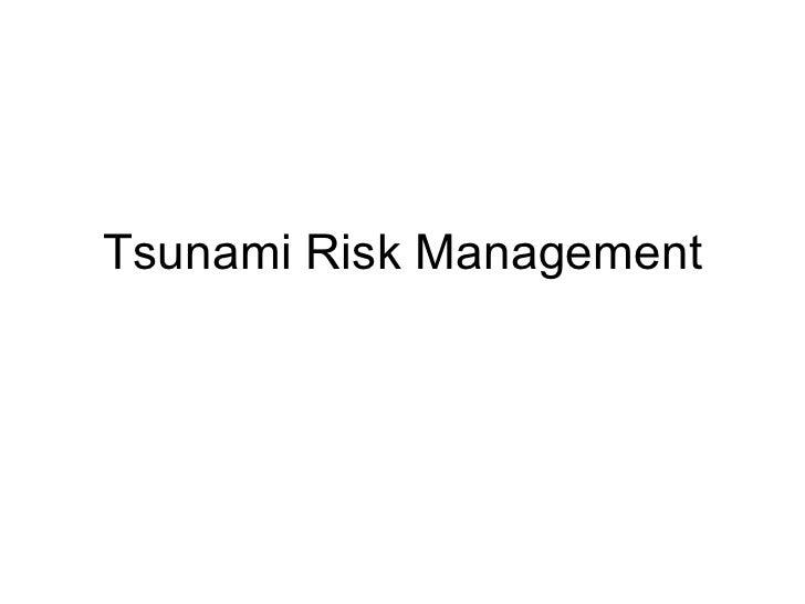 Tsunami Risk Management
