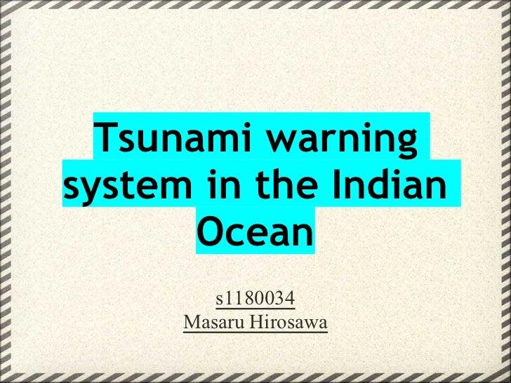 Tsunami warningsystem in the Indian       Ocean         s1180034      Masaru Hirosawa