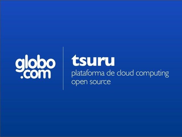 Tsuru - plataforma de cloud computing open source