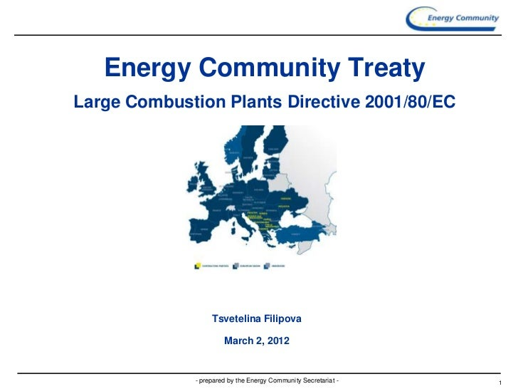 Energy Community TreatyLarge Combustion Plants Directive 2001/80/EC                   Tsvetelina Filipova                 ...