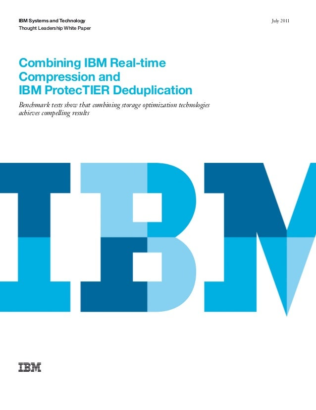 Combining IBM Real-time Compression and IBM ProtecTIER Deduplication