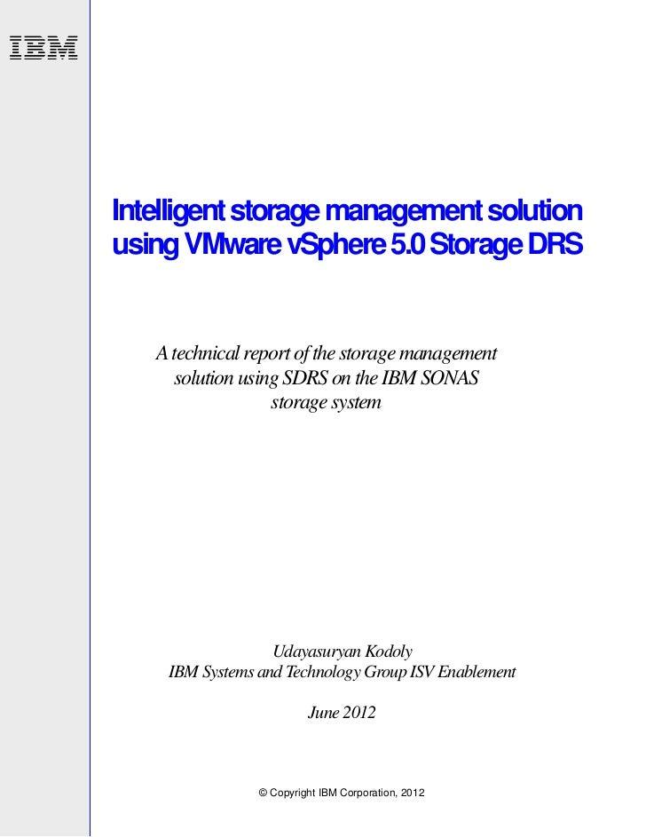 Intelligent storage management solution using VMware vSphere 5.0 Storage DRS: A technical report of the storage management solution using SDRS on the IBM SONAS storage system