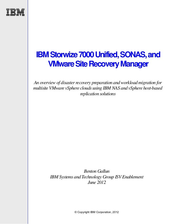IBM Storwize 7000 Unified, SONAS, and VMware Site Recovery Manager: An overview of disaster recovery preparation and workload migration for multisite VMware vSphere clouds using IBM NAS and vSphere host-based replication solutions