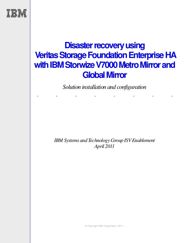 TsDisaster recovery using Veritas Storage Foundation Enterprise HA with IBM Storwize V7000 Metro Mirror and Global Mirror: Solution installation and configuration