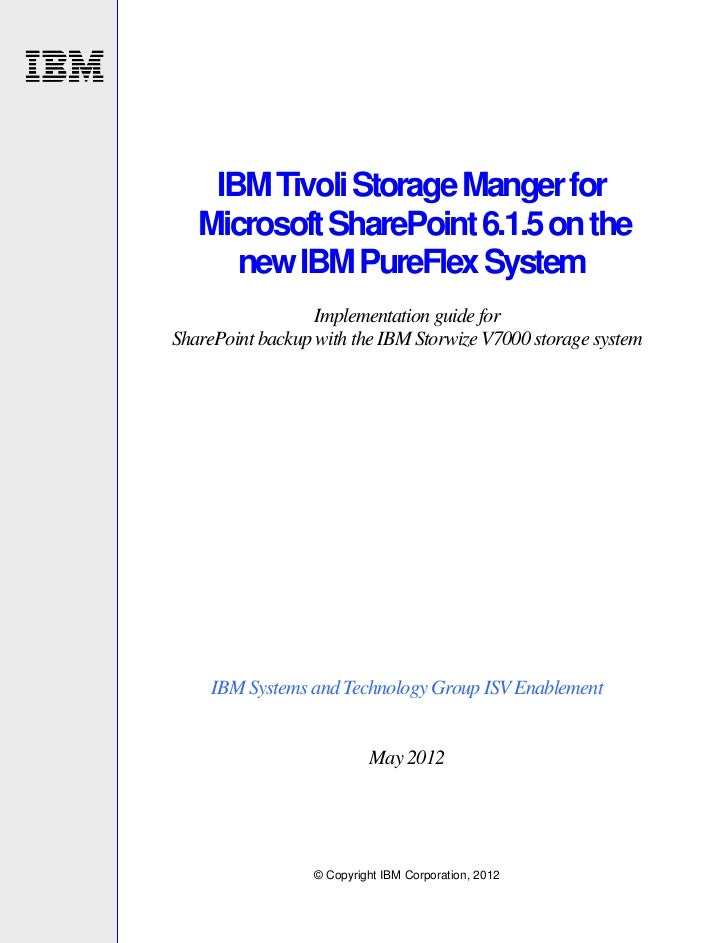 IBM Tivoli Storage Manger for   Microsoft SharePoint 6.1.5 on the      new IBM PureFlex System                  Implementa...