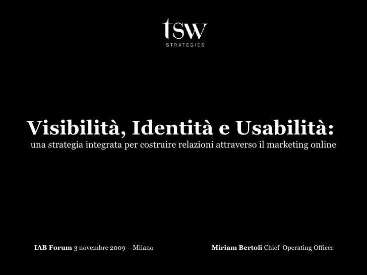 Visibilità, Identità e Usabilità:  una strategia integrata per costruire relazioni attraverso il marketing online IAB Foru...