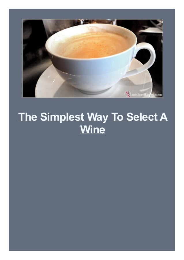 The Simplest Way To Select A Wine