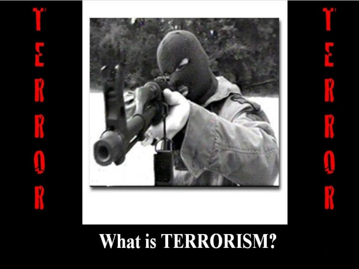 Terrorism-what,why,where,how