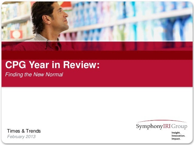 1 Copyright © SymphonyIRI Group, 2010. Confidential and Proprietary.1 Copyright © SymphonyIRI Group, 2013. Confidential an...