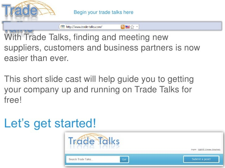 With Trade Talks, finding and meeting new suppliers, customers and business partners is now easier than ever. This short s...